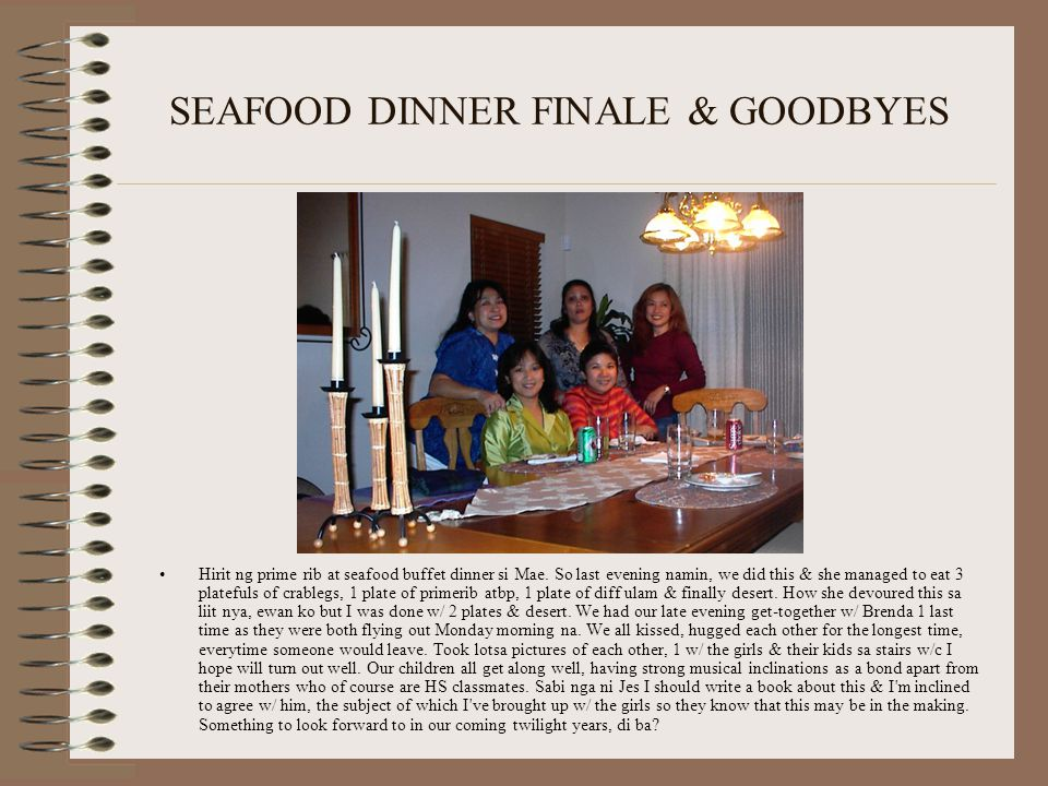 SEAFOOD DINNER FINALE & GOODBYES Hirit ng prime rib at seafood buffet dinner si Mae.