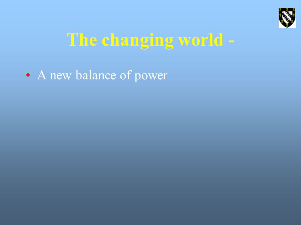 The changing world - A new balance of power
