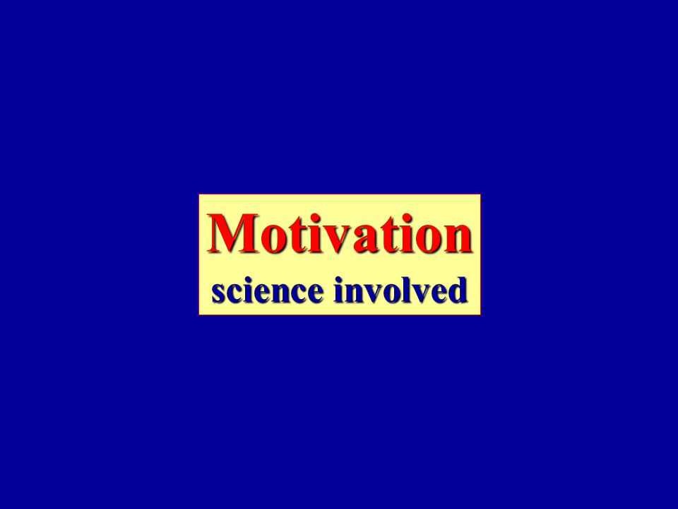 Motivation science involved