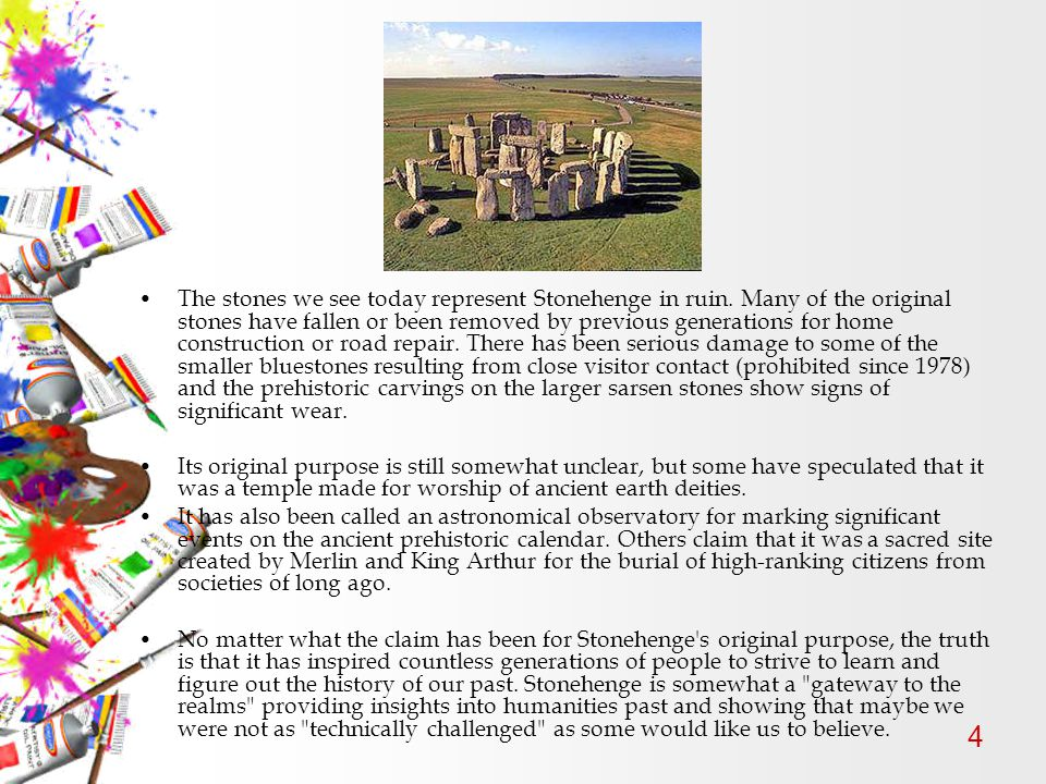 4 The stones we see today represent Stonehenge in ruin.