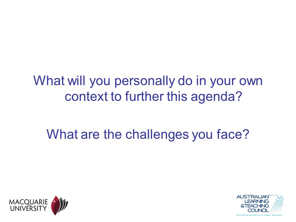What will you personally do in your own context to further this agenda? What are the challenges you face?
