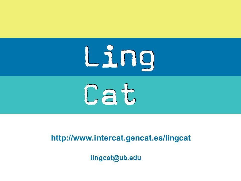 http://www.intercat.gencat.es/lingcat lingcat@ub.edu