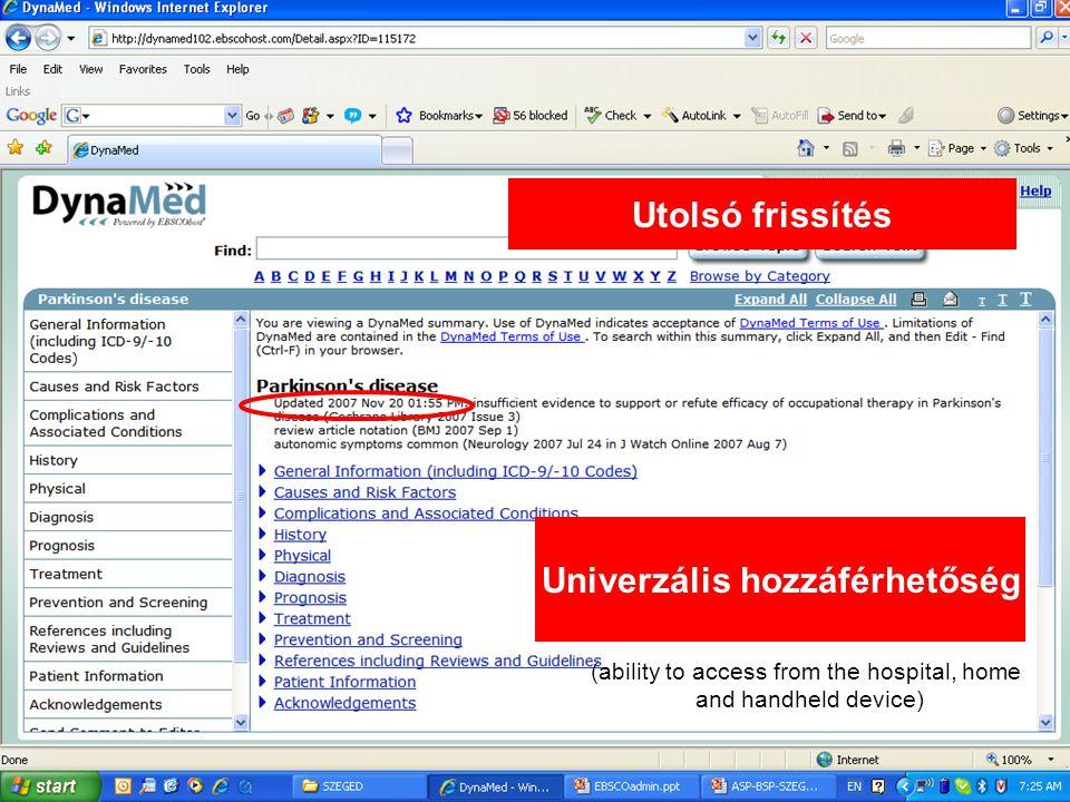 Utolsó frissítés Univerzális hozzáférhetőség (ability to access from the hospital, home and handheld device)
