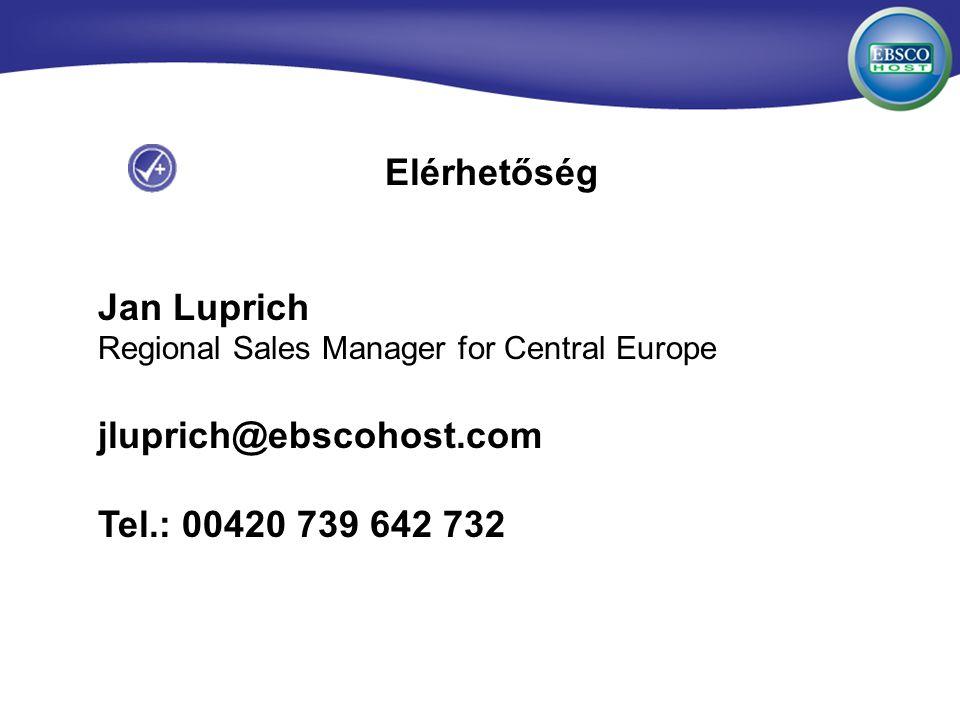Elérhetőség Jan Luprich Regional Sales Manager for Central Europe jluprich@ebscohost.com Tel.: 00420 739 642 732