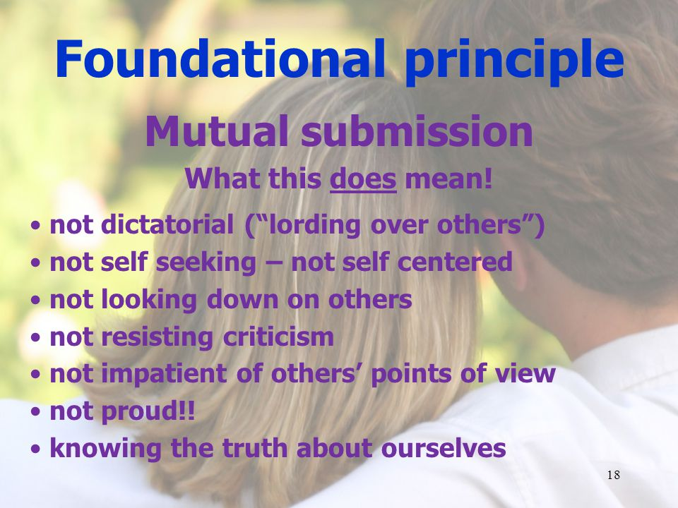 Foundational principle Mutual submission What this does mean.