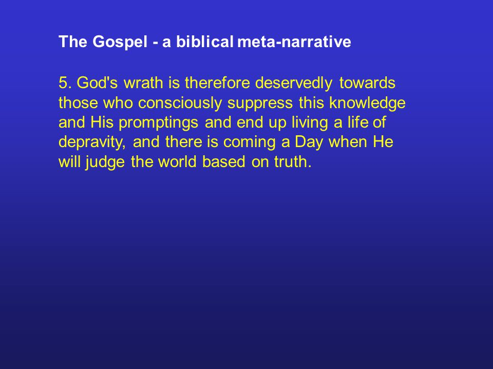 The Gospel - a biblical meta-narrative 5.