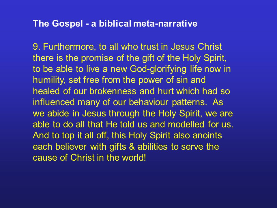The Gospel - a biblical meta-narrative 9.
