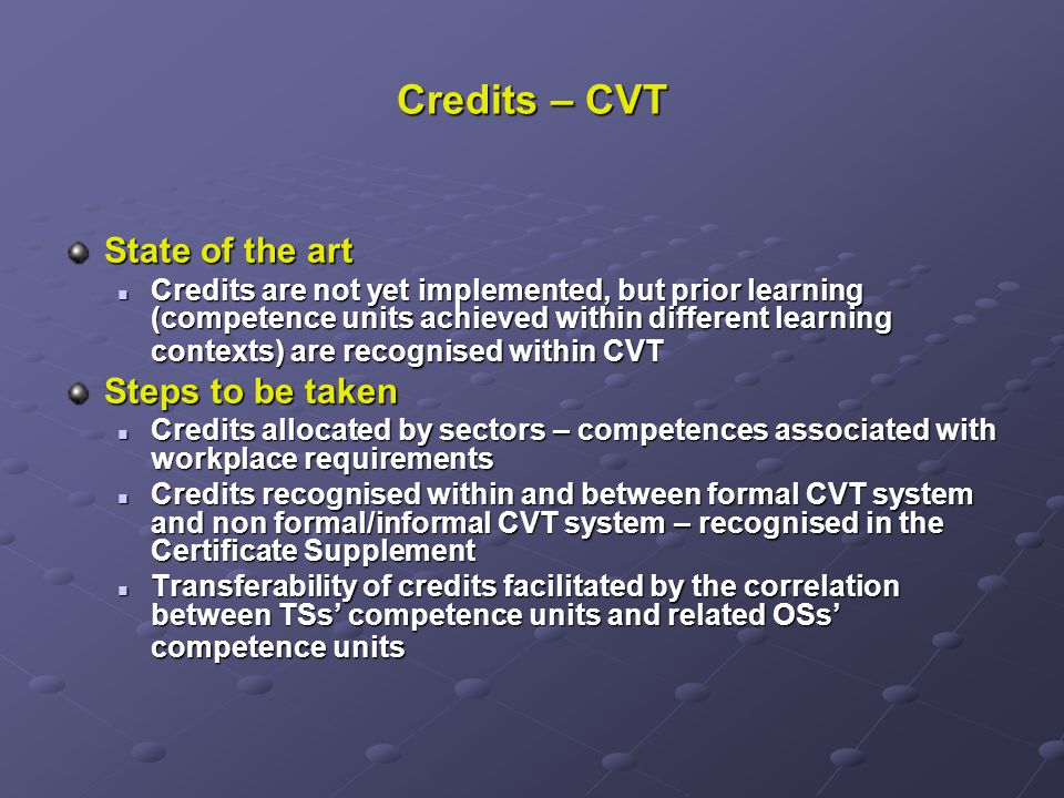 Credits – CVT State of the art Credits are not yet implemented, but prior learning (competence units achieved within different learning contexts) are