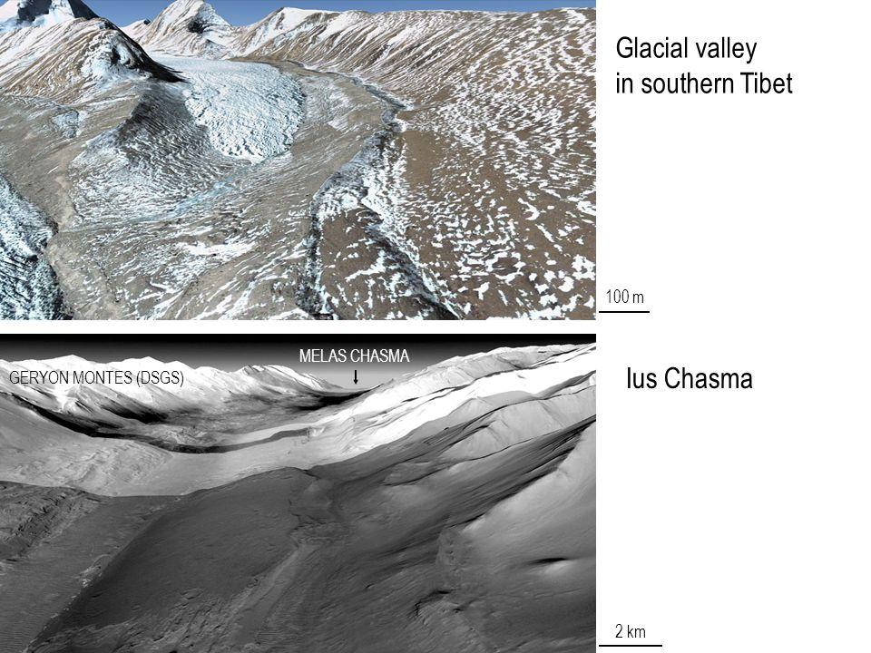 2 km 100 m Ius Chasma Glacial valley in southern Tibet GERYON MONTES (DSGS) MELAS CHASMA