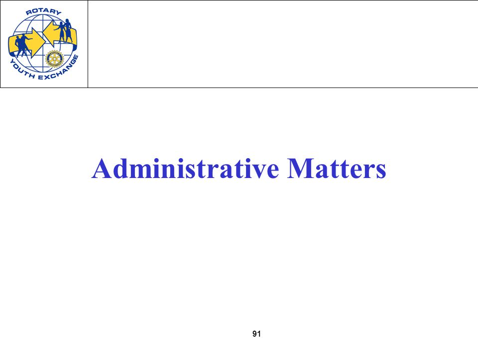 91 Administrative Matters