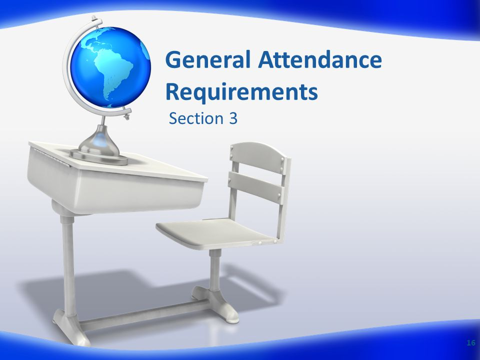 General Attendance Requirements Section 3 16