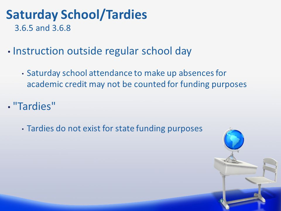 Instruction outside regular school day Saturday school attendance to make up absences for academic credit may not be counted for funding purposes
