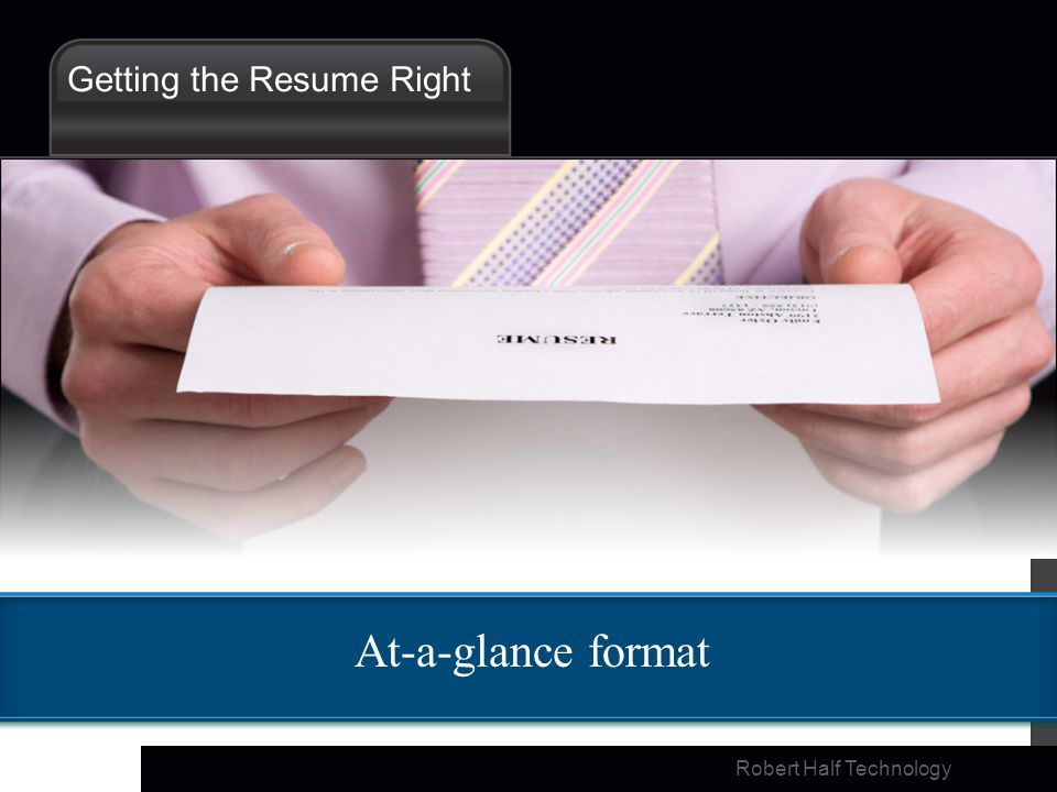 Robert Half Technology At-a-glance format Getting the Resume Right