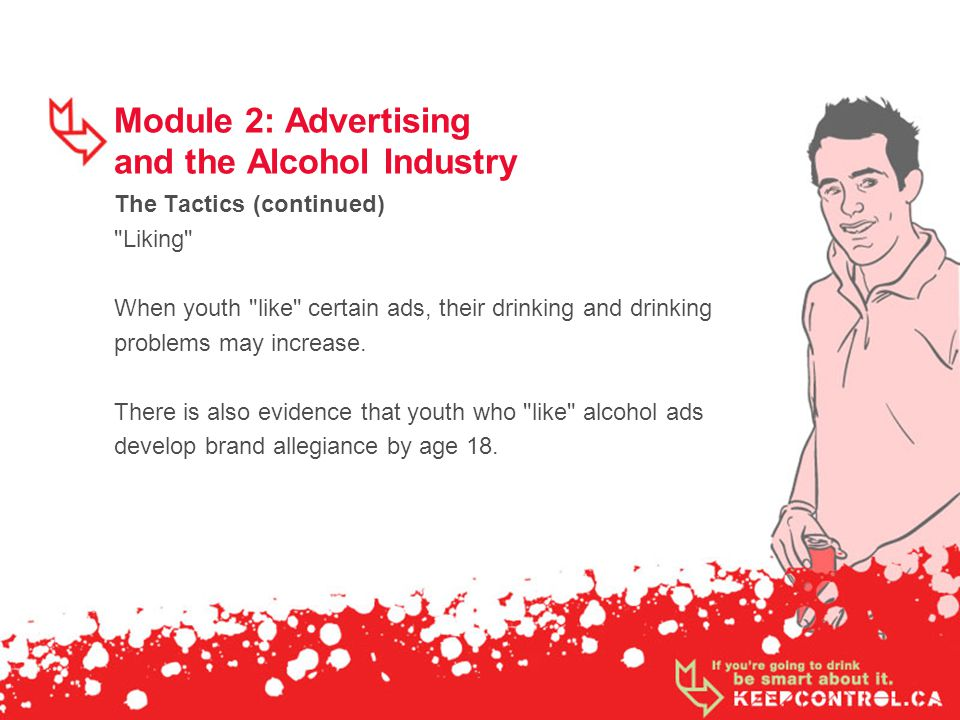 Module 2: Advertising and the Alcohol Industry The Tactics (continued)