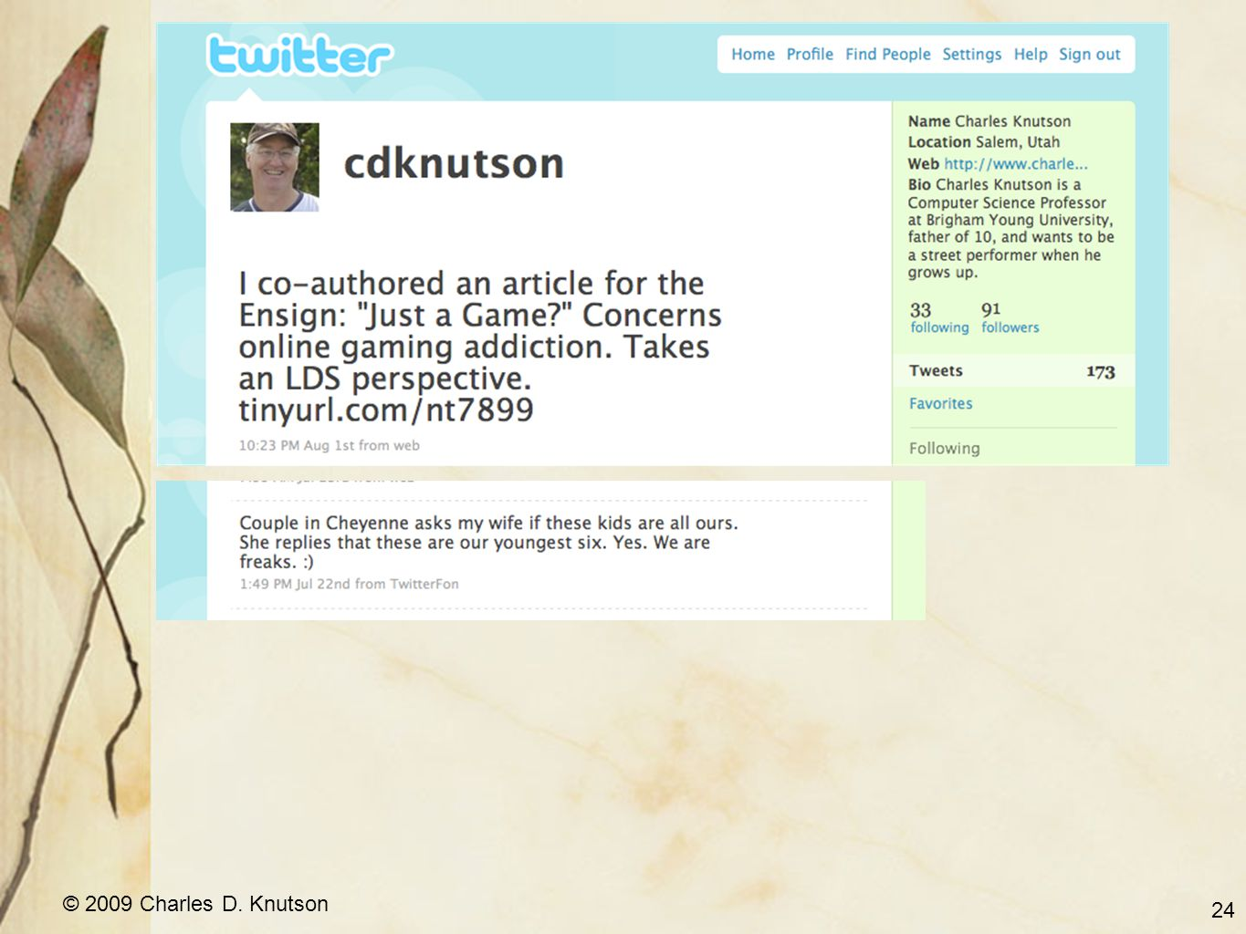 © 2009 Charles D. Knutson Twitter 24