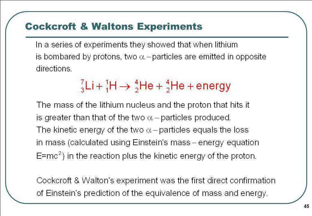 45 Cockcroft & Waltons Experiments