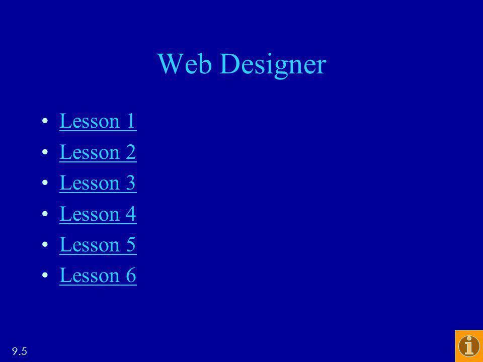 Web Designer Lesson 1 Lesson 2 Lesson 3 Lesson 4 Lesson 5 Lesson 6 9.5