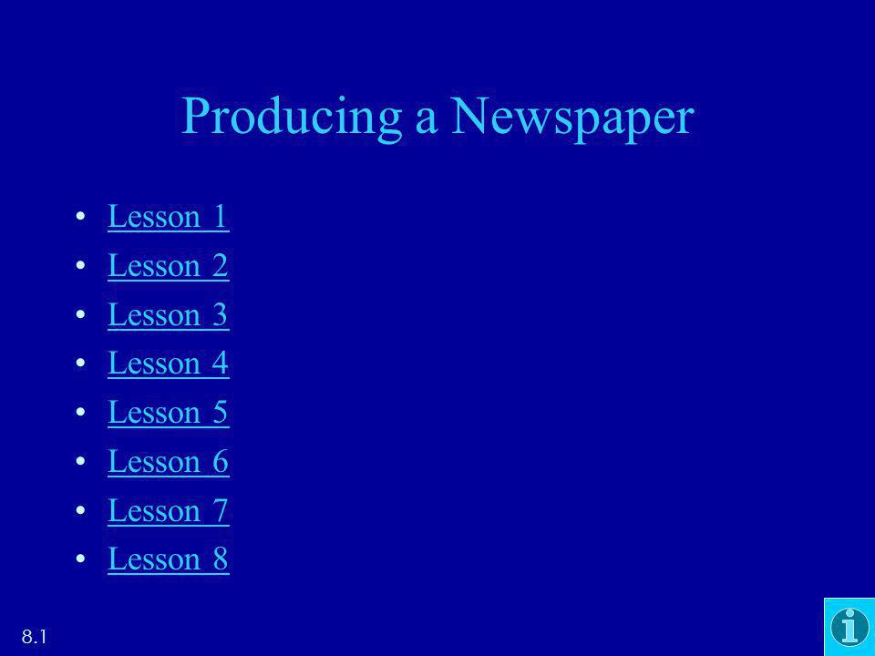 Producing a Newspaper Lesson 1 Lesson 2 Lesson 3 Lesson 4 Lesson 5 Lesson 6 Lesson 7 Lesson 8 8.1
