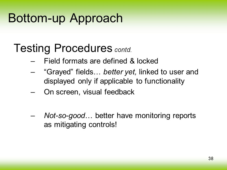 38 Bottom-up Approach Testing Procedures contd.