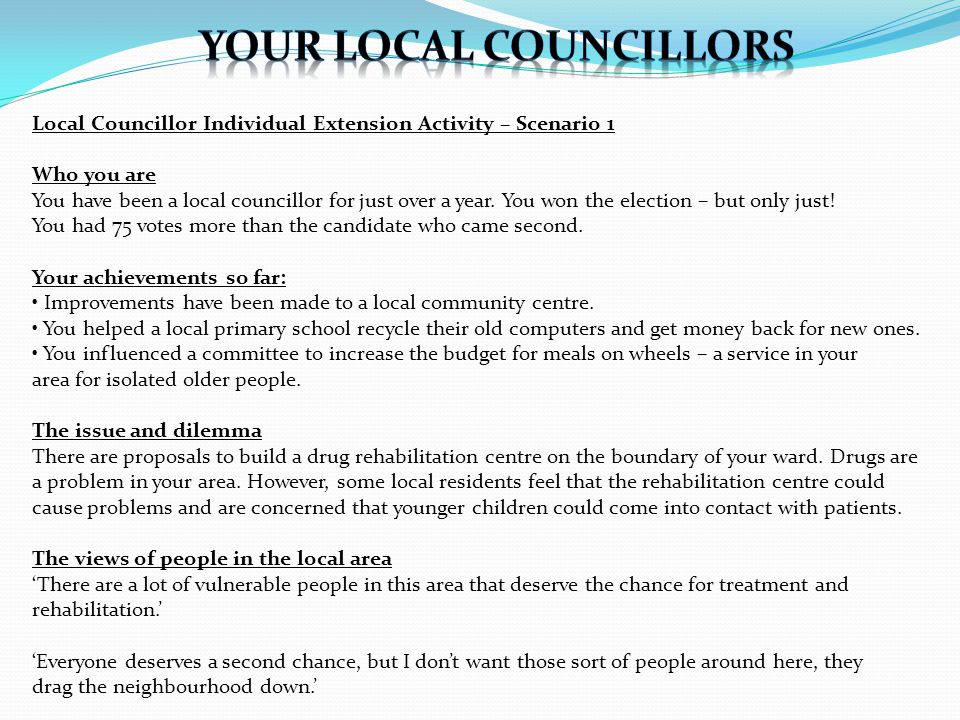 Local Councillor Individual Extension Activity – Scenario 1 Who you are You have been a local councillor for just over a year.