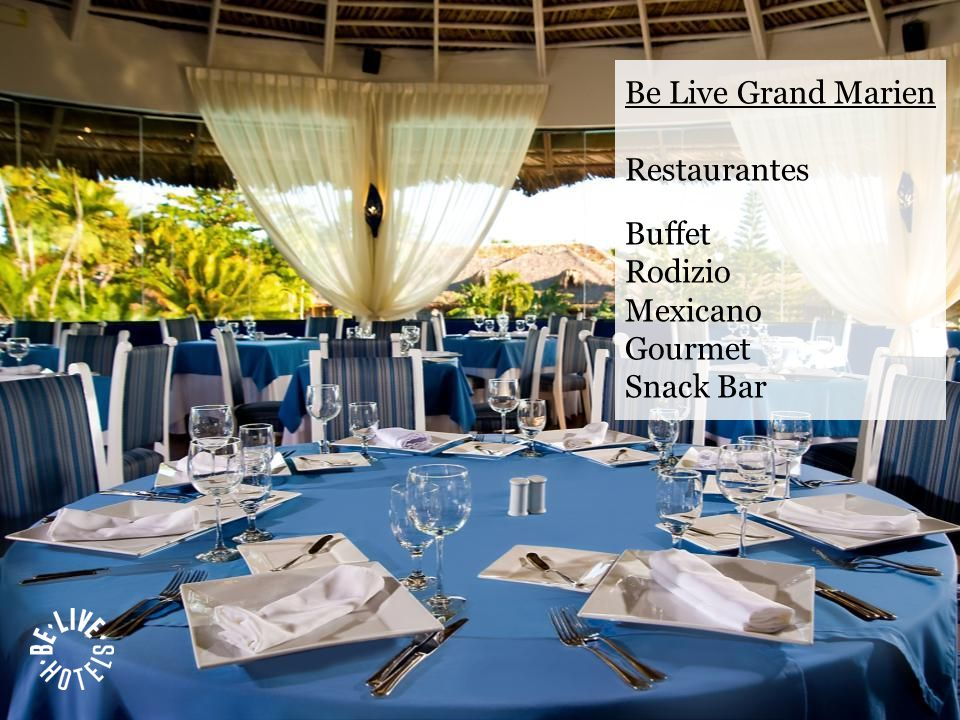 Be Live Grand Marien Restaurantes Buffet Rodizio Mexicano Gourmet Snack Bar