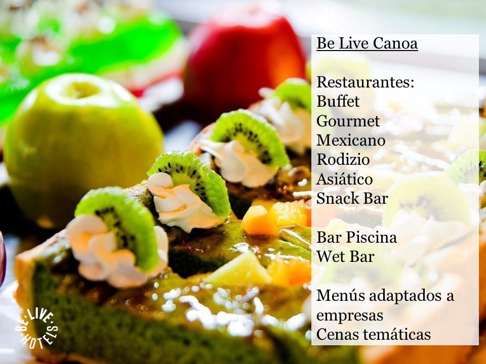Be Live Canoa Restaurantes: Buffet Gourmet Mexicano Rodizio Asiático Snack Bar Bar Piscina Wet Bar Menús adaptados a empresas Cenas temáticas