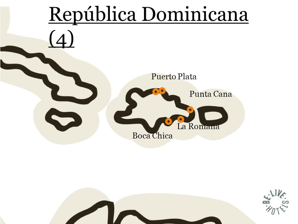 República Dominicana (4) Puerto Plata Punta Cana La Romana Boca Chica