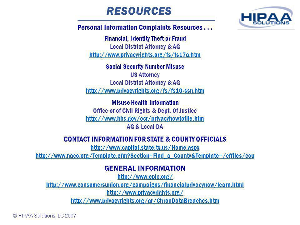 © HIPAA Solutions, LC 2007 RESOURCES Personal Information Complaints Resources...