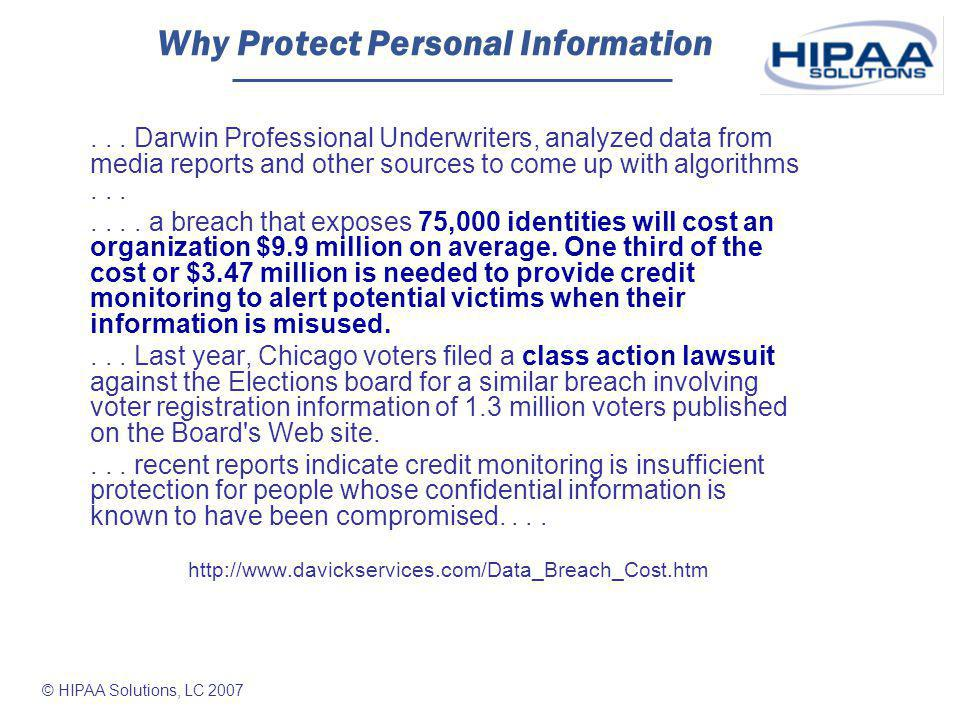© HIPAA Solutions, LC 2007 Why Protect Personal Information...