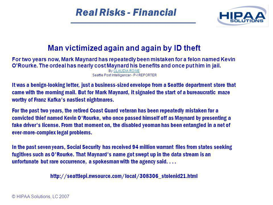 © HIPAA Solutions, LC 2007 Real Risks - Immigration Red Tape Chronicles - MSNBC.com - Bob Sullivan Author of Your Evil Twin: Behind the Identity Theft EpidemicYour Evil Twin:...