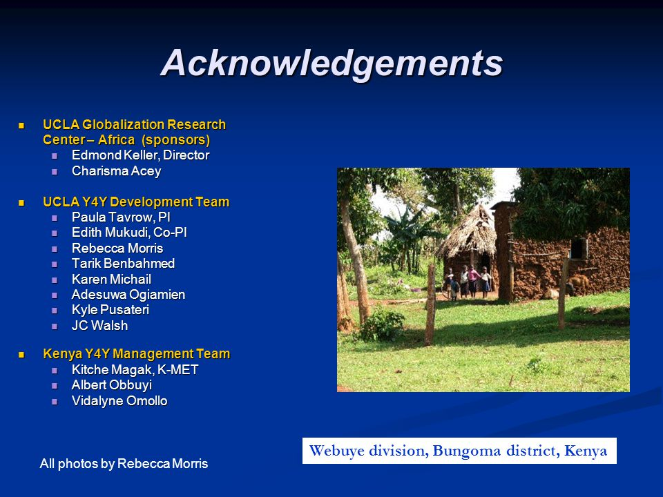 Acknowledgements UCLA Globalization Research UCLA Globalization Research Center – Africa (sponsors) Center – Africa (sponsors) Edmond Keller, Director