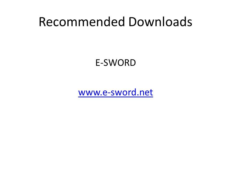 Recommended Downloads E-SWORD www.e-sword.net