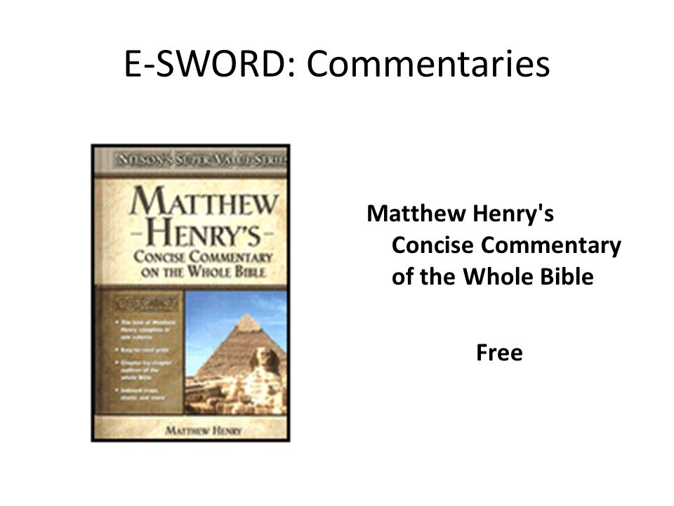 E-SWORD: Commentaries Matthew Henry's Concise Commentary of the Whole Bible Free
