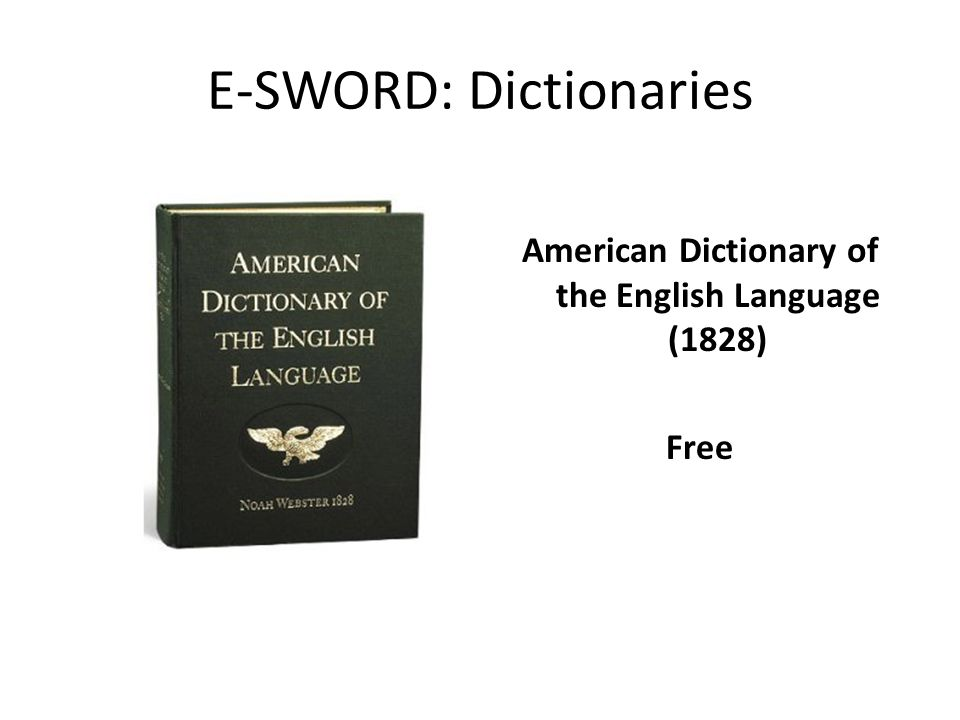 E-SWORD: Dictionaries American Dictionary of the English Language (1828) Free
