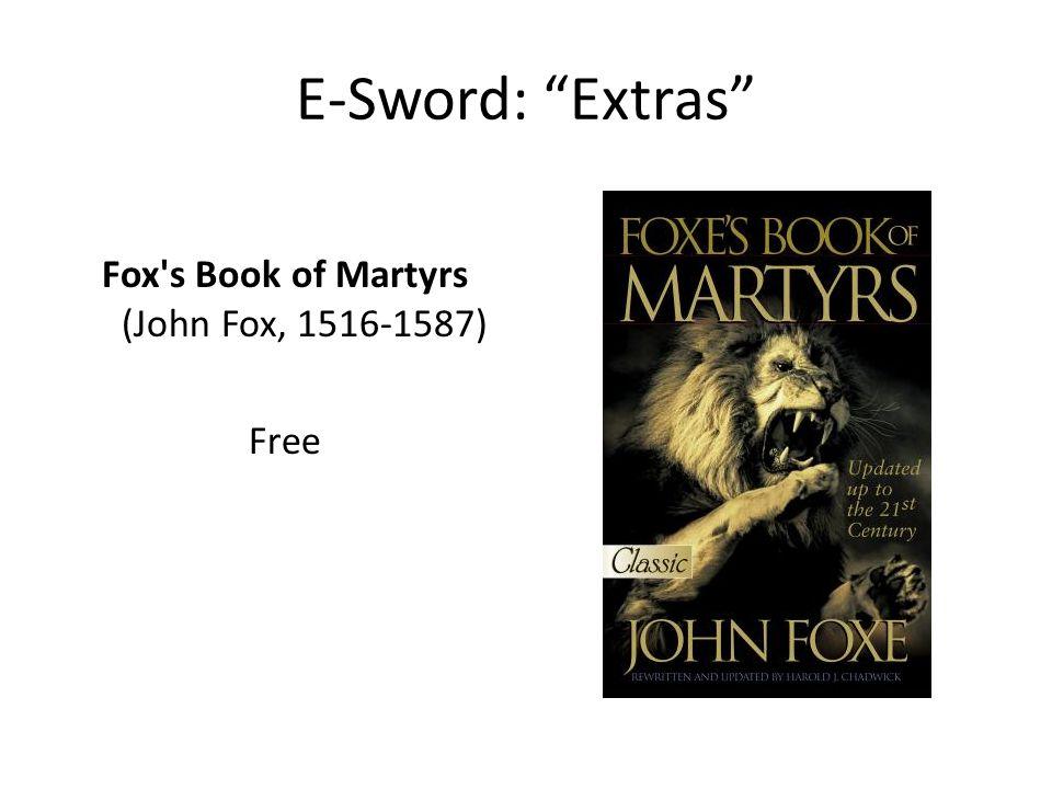 E-Sword: Extras Fox's Book of Martyrs (John Fox, 1516-1587) Free