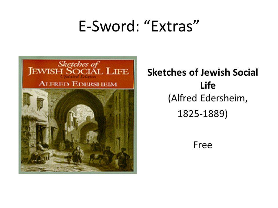 E-Sword: Extras Sketches of Jewish Social Life (Alfred Edersheim, 1825-1889) Free