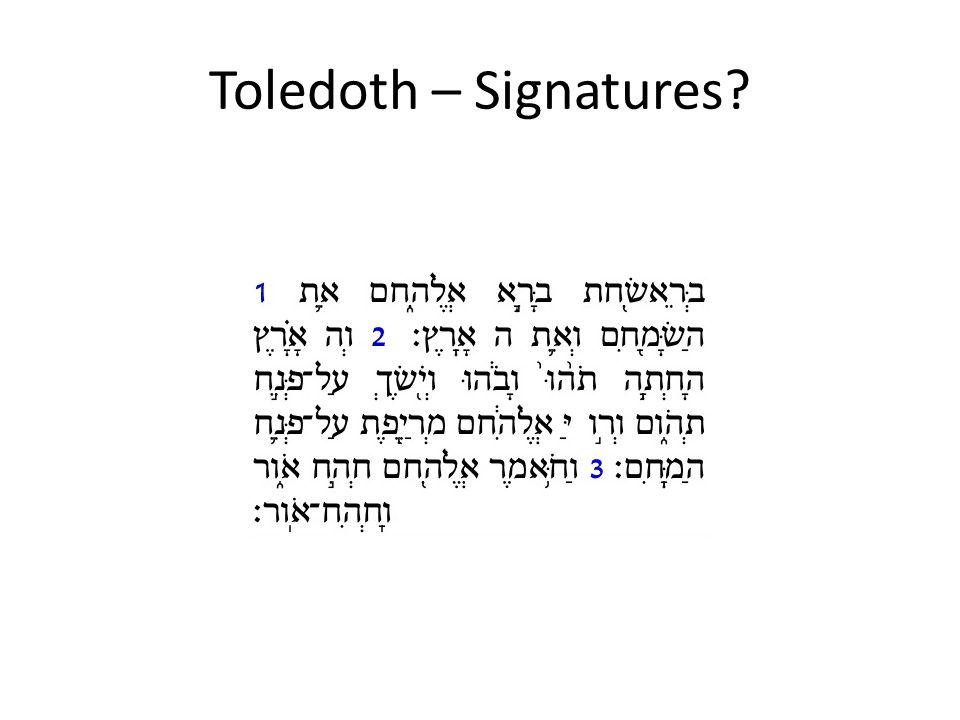 Toledoth – Signatures?
