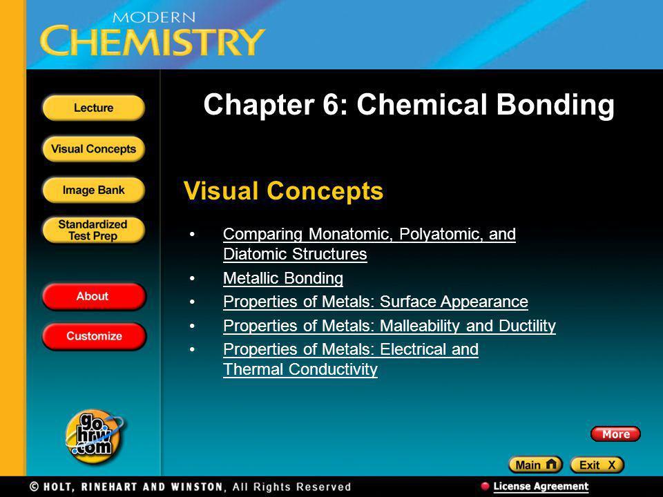 Visual Concepts Chapter 6: Chemical Bonding Comparing Monatomic, Polyatomic, and Diatomic StructuresComparing Monatomic, Polyatomic, and Diatomic Stru