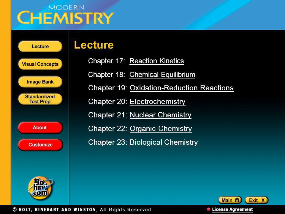 Lecture Chapter 17: Reaction KineticsReaction Kinetics Chapter 18: Chemical EquilibriumChemical Equilibrium Chapter 19: Oxidation-Reduction ReactionsO