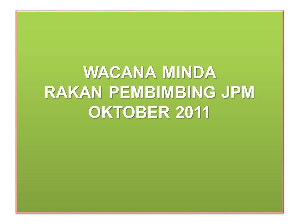 WACANA MINDA RAKAN PEMBIMBING JPM OKTOBER 2011