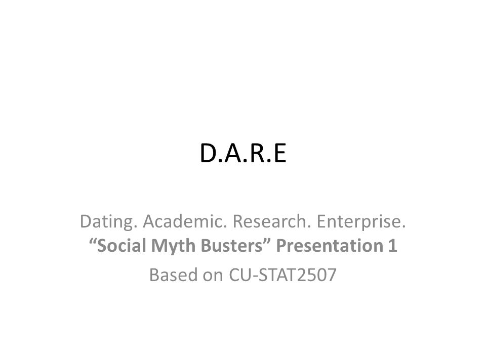 D.A.R.E Dating. Academic. Research. Enterprise.