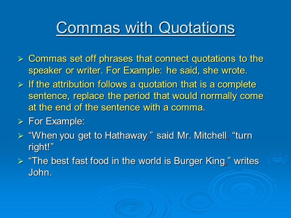 Unnecessary Commas People often overuse commas in different ways.