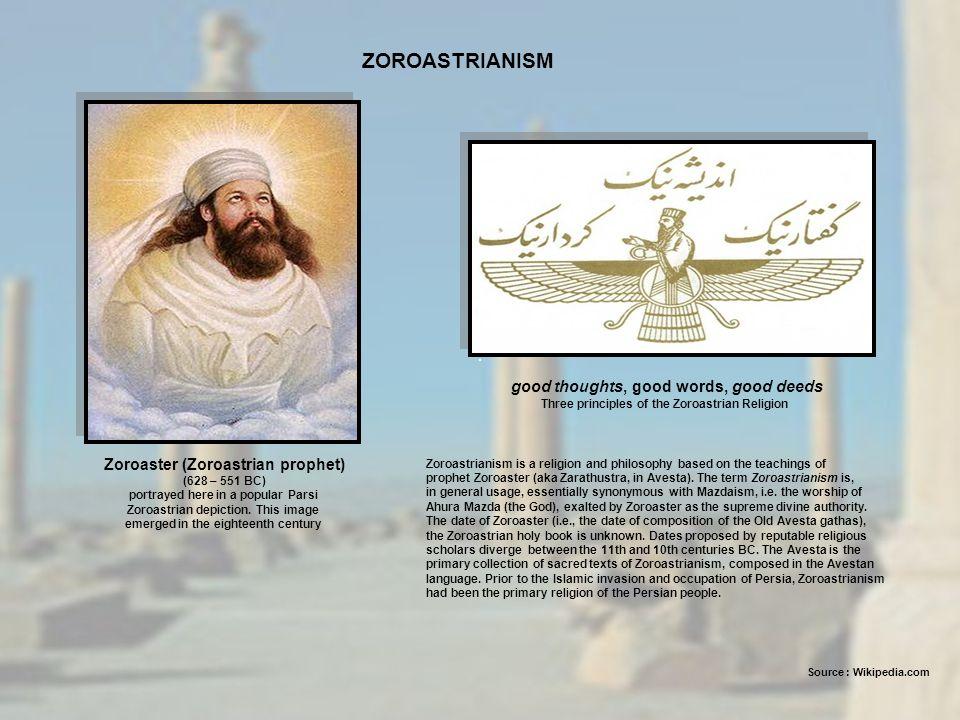ZOROASTRIANISM Zoroastrianism is a religion and philosophy based on the teachings of prophet Zoroaster (aka Zarathustra, in Avesta). The term Zoroastr