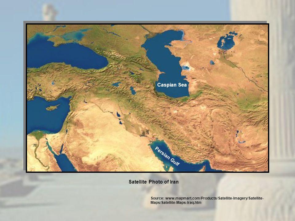 Persian Gulf Caspian Sea Source: www.mapmart.com/Products/Satellite-Imagery/Satellite- Maps/Satellite-Maps-Iraq.htm Satellite Photo of Iran