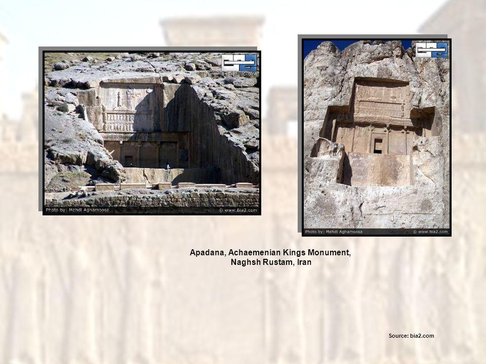 Apadana, Achaemenian Kings Monument, Naghsh Rustam, Iran Source: bia2.com
