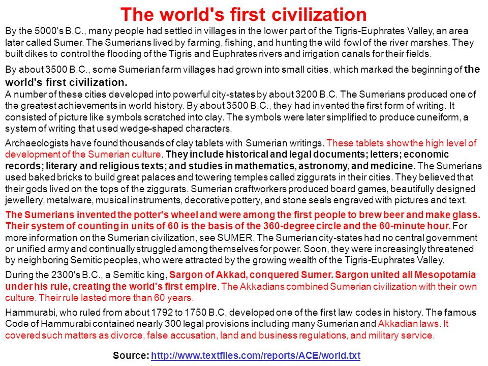 By the 5000's B.C., many people had settled in villages in the lower part of the Tigris-Euphrates Valley, an area later called Sumer. The Sumerians li
