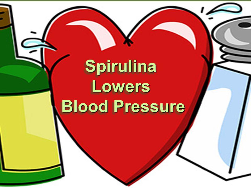 SpirulinaLowers Blood Pressure SpirulinaLowers