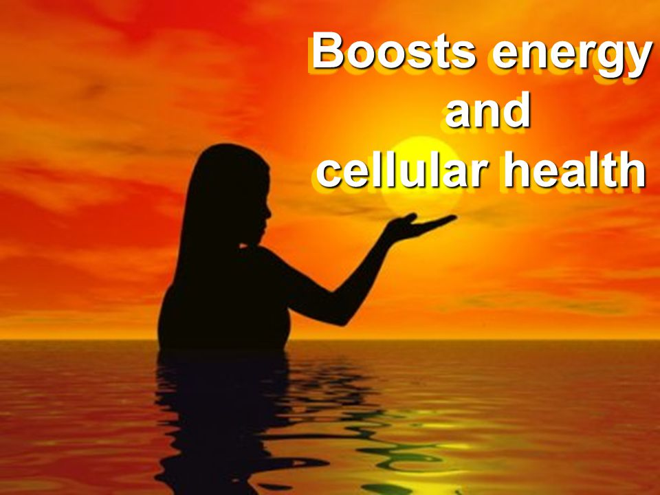 Boosts energy and and cellular health Boosts energy and and cellular health