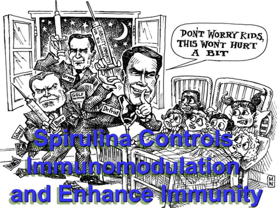 Spirulina Controls Immunomodulation and Enhance Immunity Spirulina Controls Immunomodulation and Enhance Immunity
