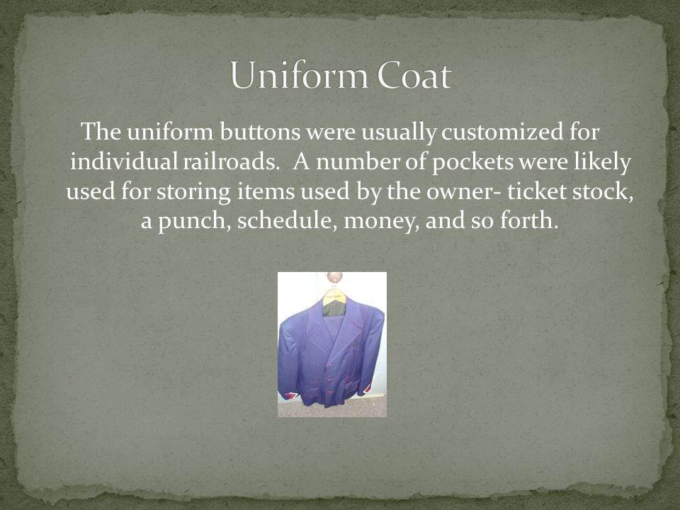 The uniform buttons were usually customized for individual railroads.